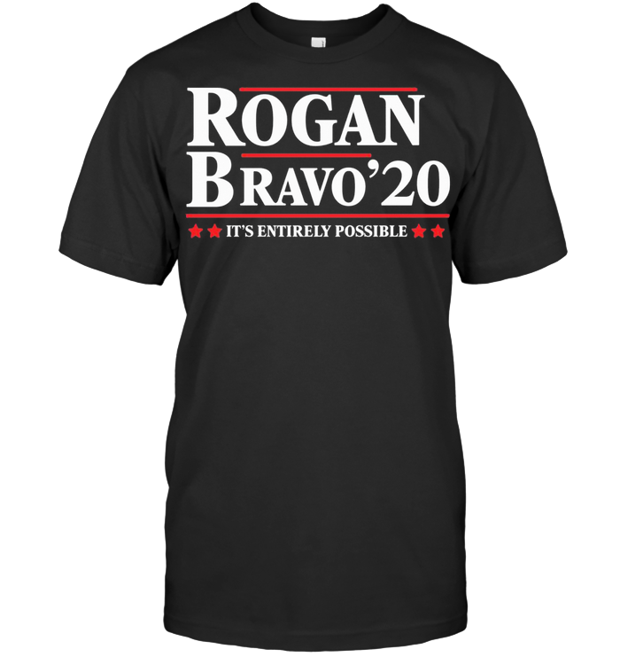 Rogan Bravo 2020 It's Entirely Possible T Shirt