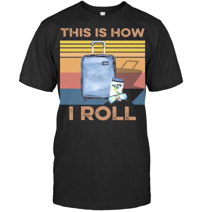 This Is How I Roll Travel Vintage T Shirt