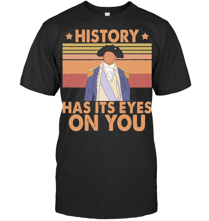 History Has Its Eyes On You Vintage T Shirt