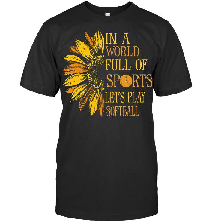 In A World Full Of Sports Let's Play Softball T Shirt Classic Men's T-shirt
