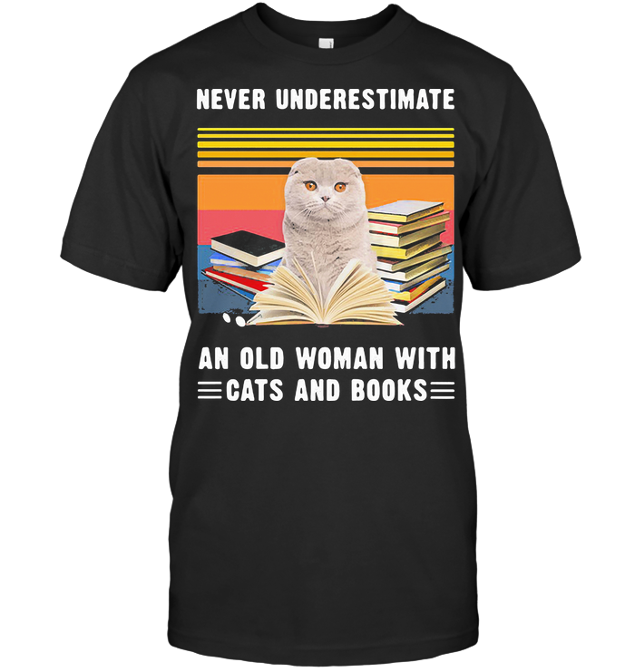 Never Underestimate An Old Woman With Cats And Books Scottish Fold Cat Vintage Retro T Shirt