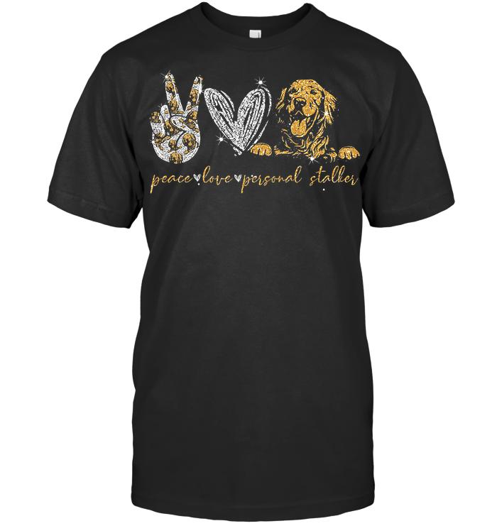 Peace Love Personal Stalker T Shirt
