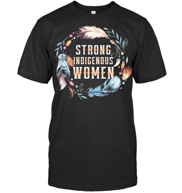 Strong Indigenous Women T Shirt
