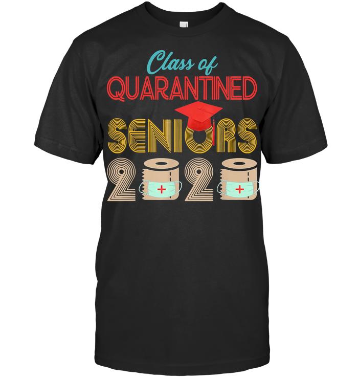 Class Of Quarantined Seniors 2020 T Shirt