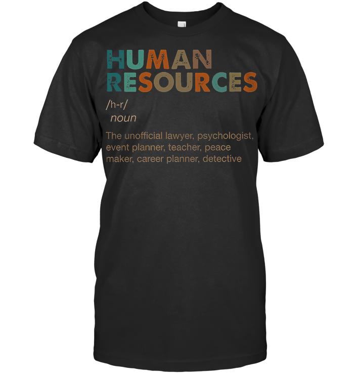 Human Resources Noun Unofficial Laywer Psychologist Event Planner Teacher Vintage T Shirt - from breakingshirts.com 1