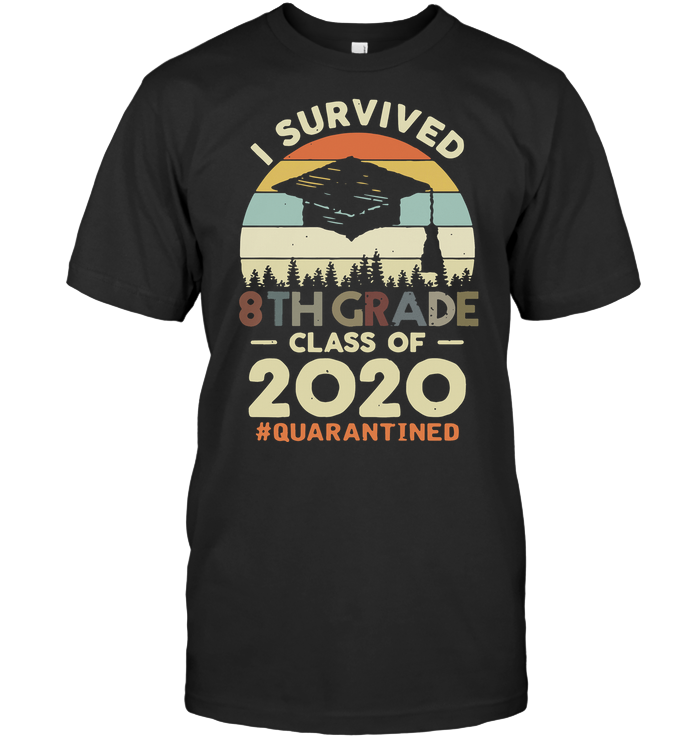 I Survived 8Th Grade Class Of 2020 #quarantined T Shirt