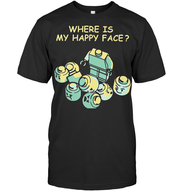 Where Is My Happy Face Lego T Shirt