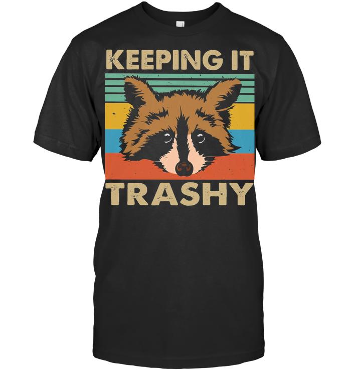 Keeping It Trashy Raccoon Vintage T Shirt Hoodie
