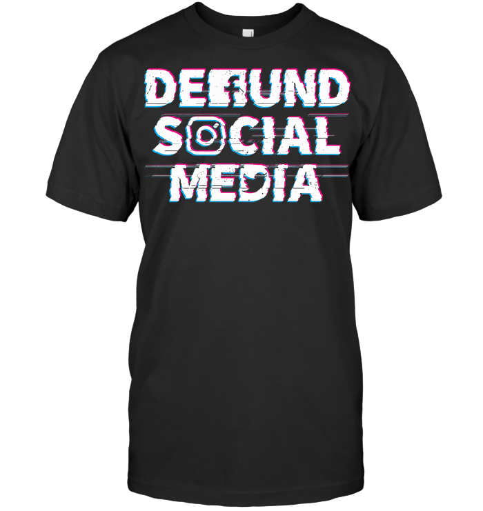 Defund Social Media T Shirt