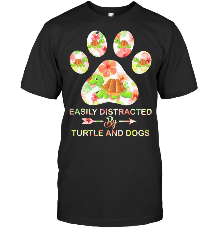 Flower Easily Distracted By Turtle And Dogs Paw T Shirt