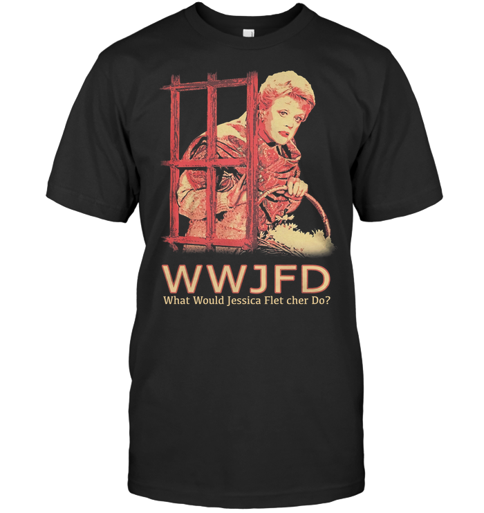 Wwjfd What Would Jessica Flet Cher Do T Shirt