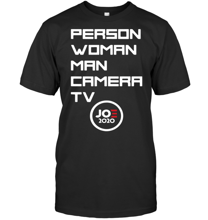 Person Woman Man Camera TV Joe Campaign T Shirt Hoodie