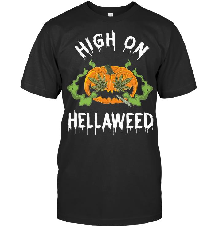 High On Hellaweed Pumpkin Halloween T Shirt