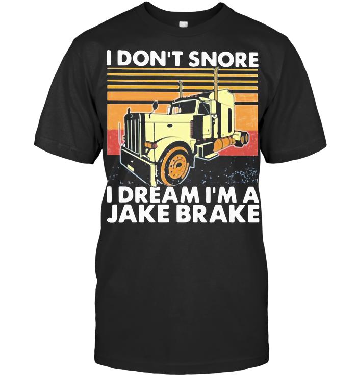 I Don't Snore I Dream I'm A Jake Brake Vintage Retro T Shirt