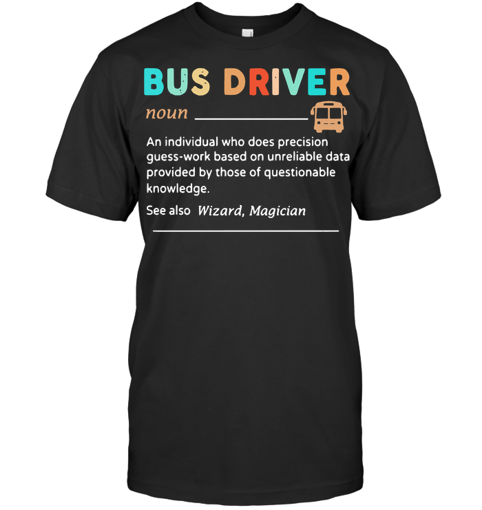 Vintage Bus Driver Noun An Individual Who Does Precision Guess Work T Shirt