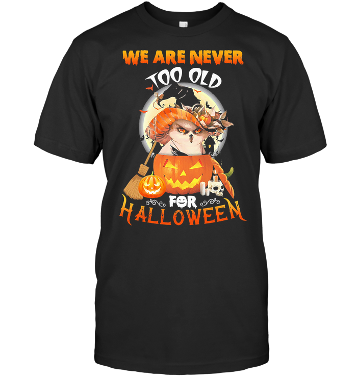Owl We Are Never Too Old For Halloween T Shirt Classic Men's T-shirt