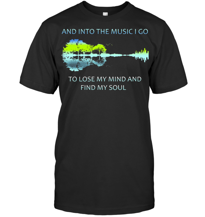 And Into The Music I Go To Lose My Mind And Find My Soul Guitar Lake T Shirt Classic Men's T-shirt