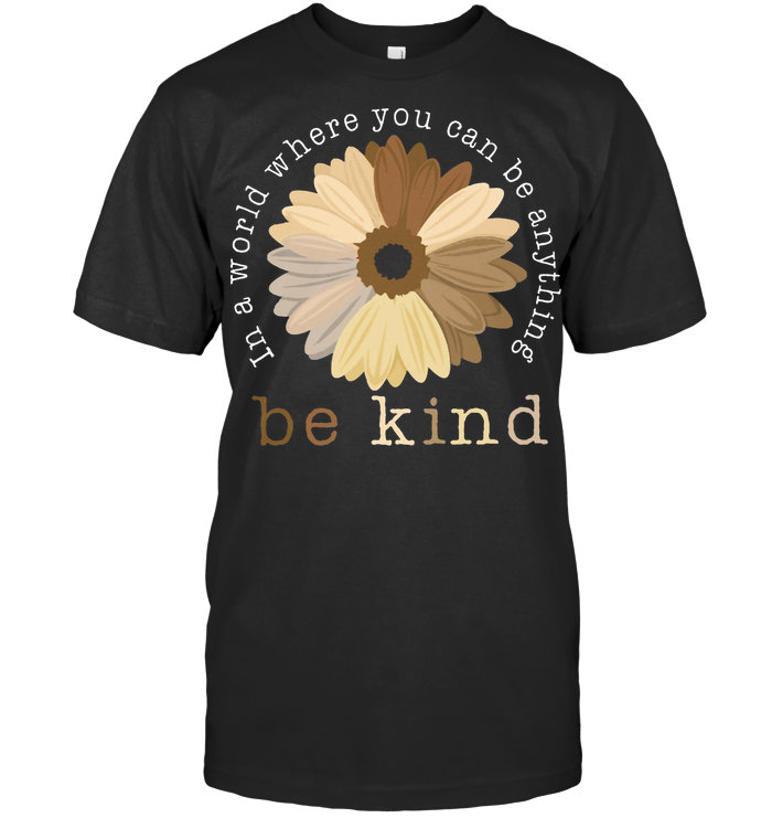 Black Pride In A World Where You Can Be Anything Be Kind T Shirt Classic Men's T-shirt