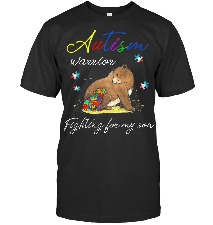 Autism Warrior Fighting For My Son T Shirt