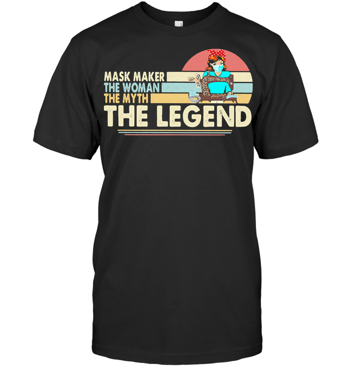 Mask Maker The Woman The Myth The Legend Sewing Vintage Retro T Shirt