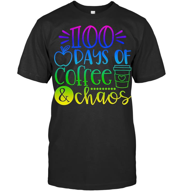 100 Days Of Coffee And Chaos Teacher Life T Shirt - from burgerprints.info 1