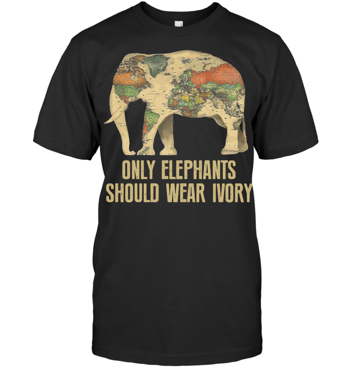 Only Elephants Should Wear Ivory T Shirt