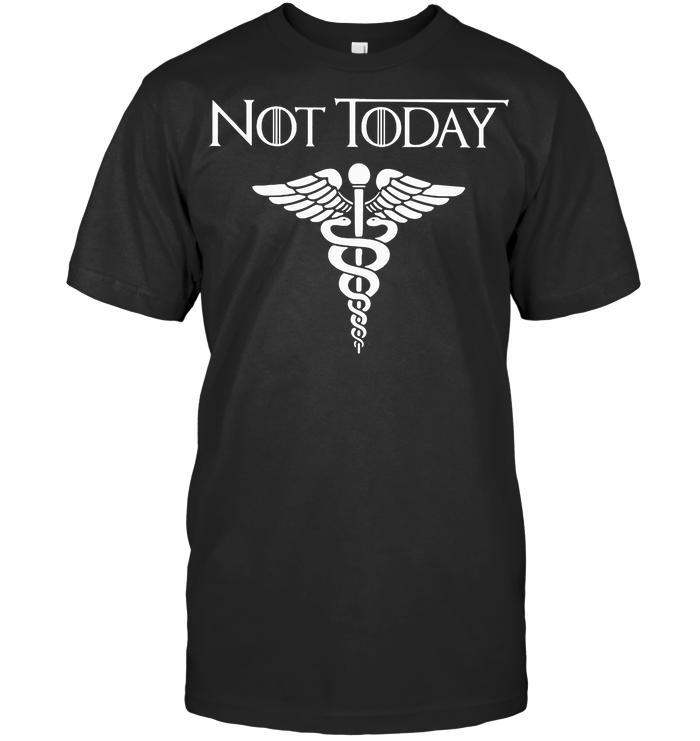 Not Today Medicina General T Shirt