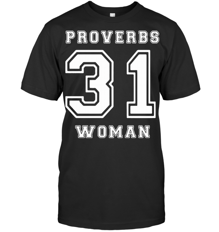 Proverbs 31 Woman T Shirt