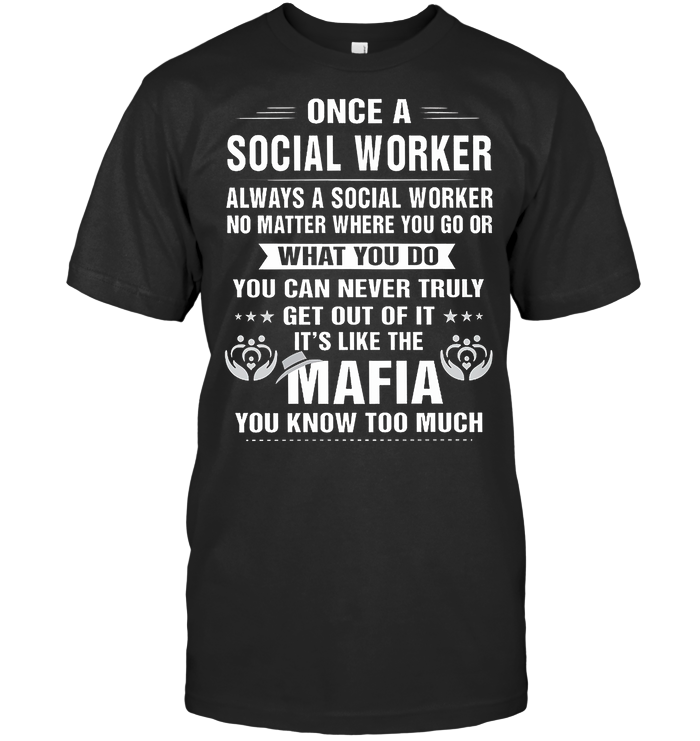 Once A Social Worker Always A Social Worker No Matter Where You Go T Shirt From AllezyGo - from wingbling.info 1