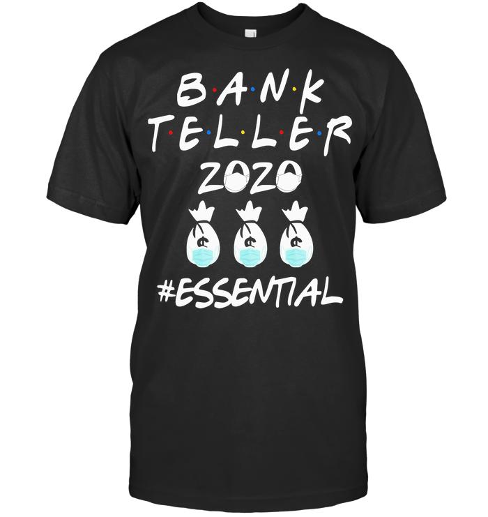 Bank Teller 2020 Mask Essential T Shirt