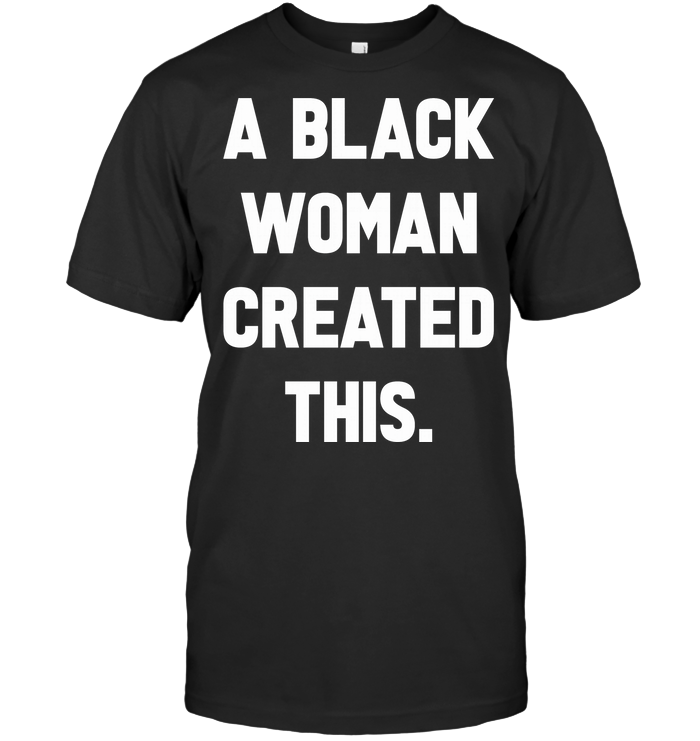 A Black Woman Created This T Shirt Classic Men's T-shirt