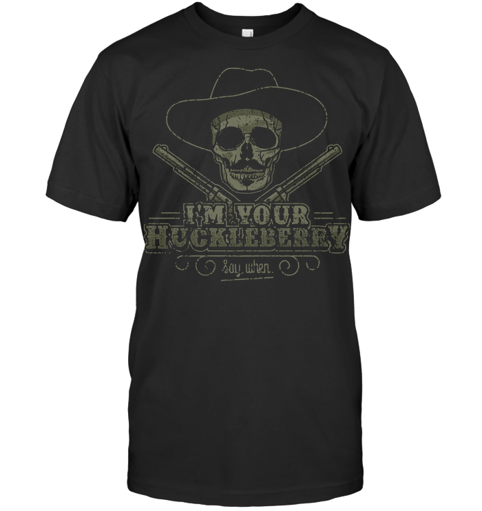 Skull I'm Your Huckleberry Say When Doc Holliday T Shirt Classic Men's T-shirt