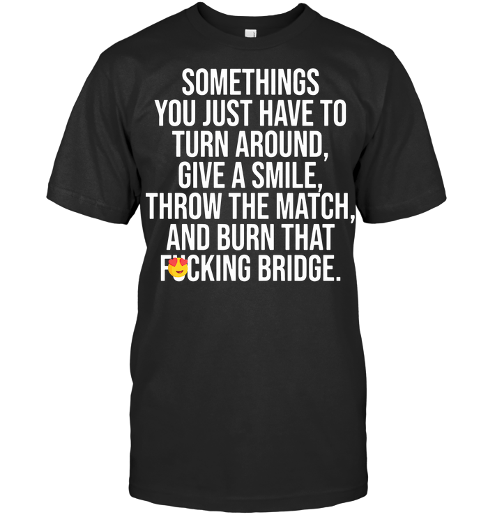 Sometimes You Just Have To Turn Around Give A Smile T Shirt Classic Men's T-shirt