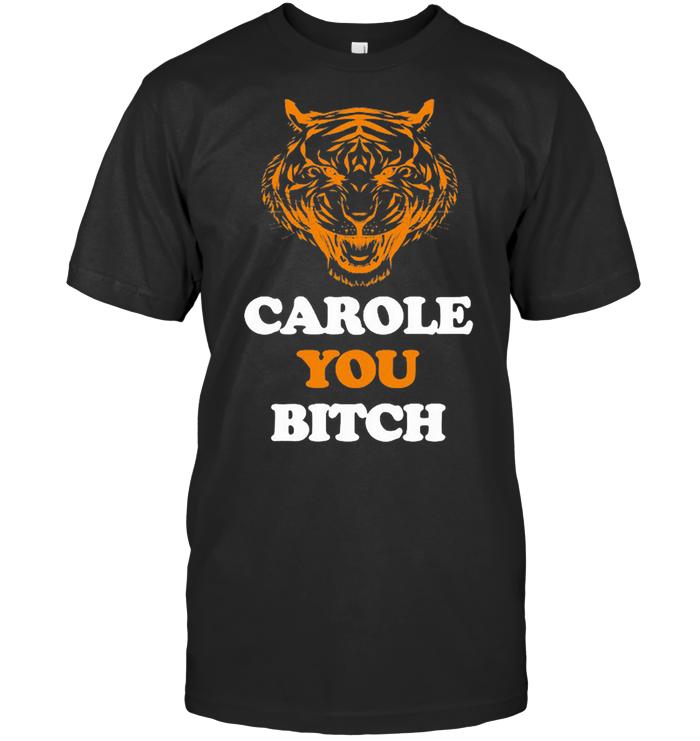 Carole You Bitch T Shirt