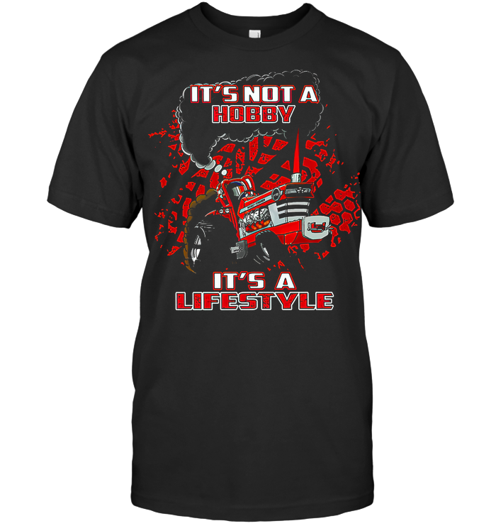 Tractor Pulling It's Not Hobby It's A Lifestyle T Shirt - from ufobeliever.com 1