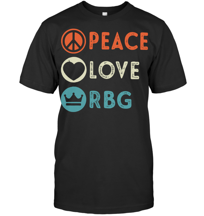 Peace Love Rbg Notorious T Shirt