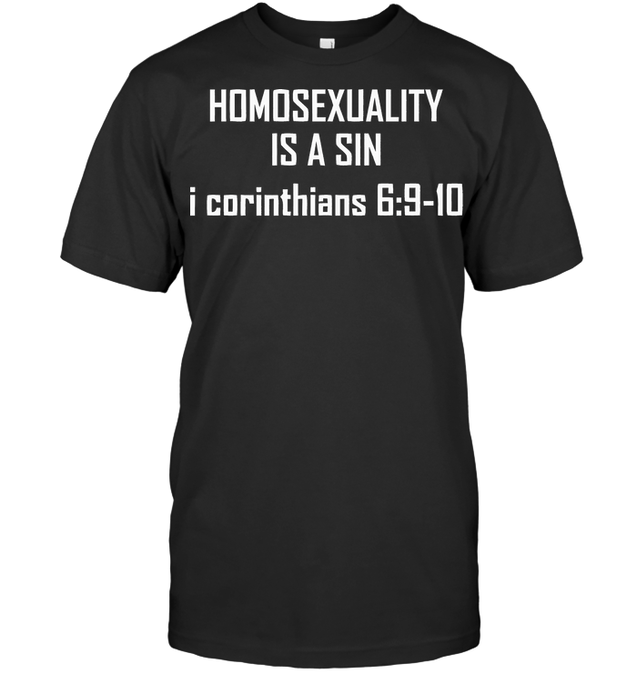 Homosexuality Is A Sin I Cointhians T Shirt