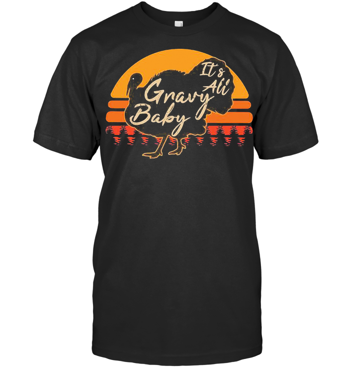 Turkey It'S All Gravy Baby Vintage T Shirt - from wingbling.info 1