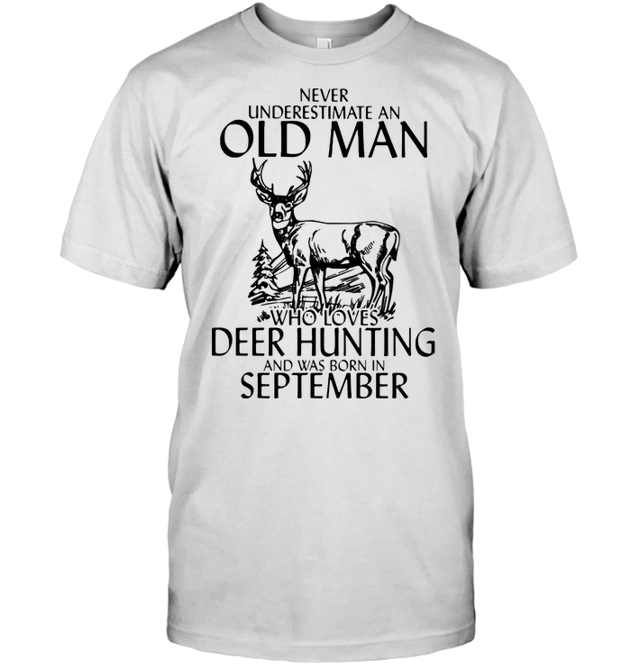Never Underestimate An Old Woman Who Loves Deer Hunting And Was Born In September Classic Men's T-shirt