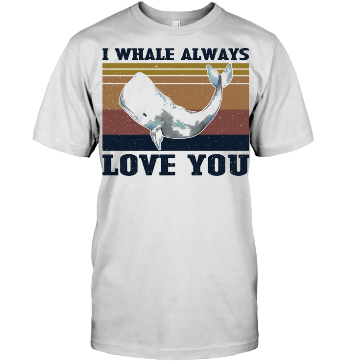 I Whale Always Love You Vintage T Shirt