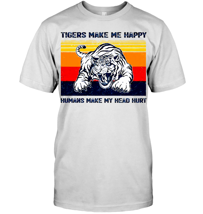 Tigers Make Me Happy Humans Make My Head Hurt Vintage T Shirt