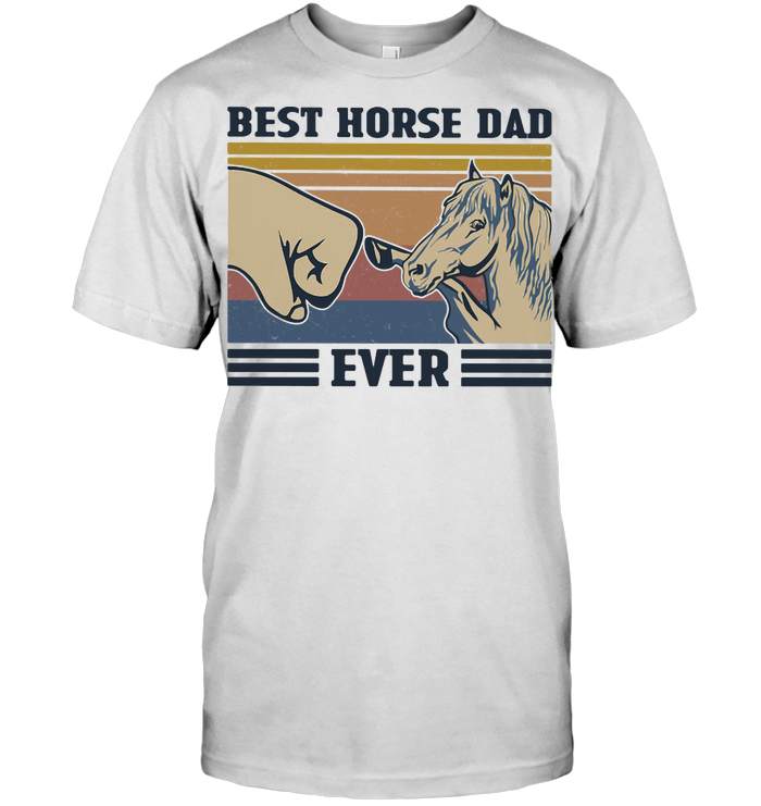Best Horse Dad Ever Happy Father'S Day Vintage Retro T Shirt