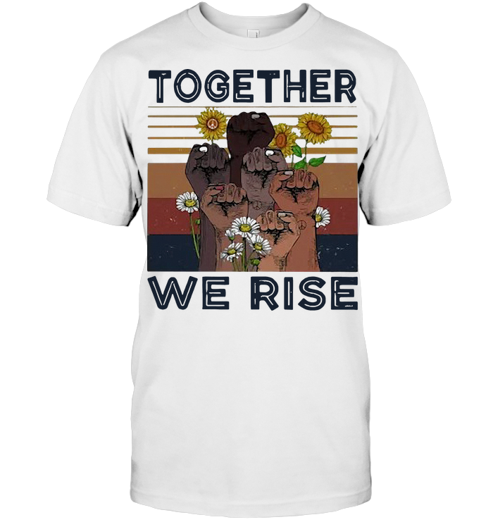 Together We Rise Sunflower Daisy Vintage Retro T Shirt Hoodie