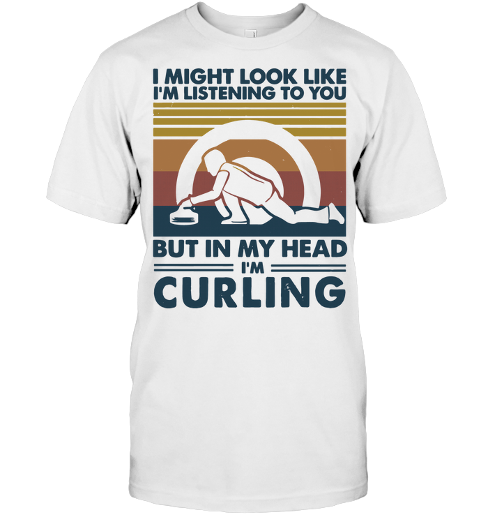 I Might Look Like I'm Listening To You But In My Head I'm Curling Vintage T Shirt Classic Men's T-shirt