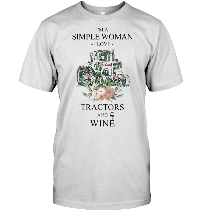 I'm A Simple Woman I Love Tractor And Wine Flowers T Shirt Classic Men's T-shirt