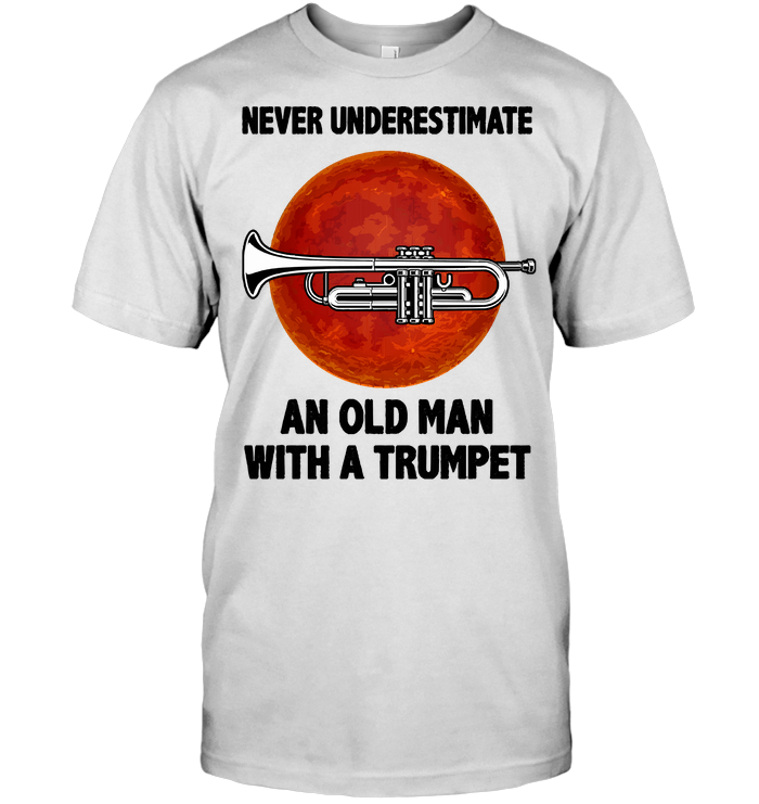 Never Underestimate An Old Man With A Trumpet Blood Moon T Shirt