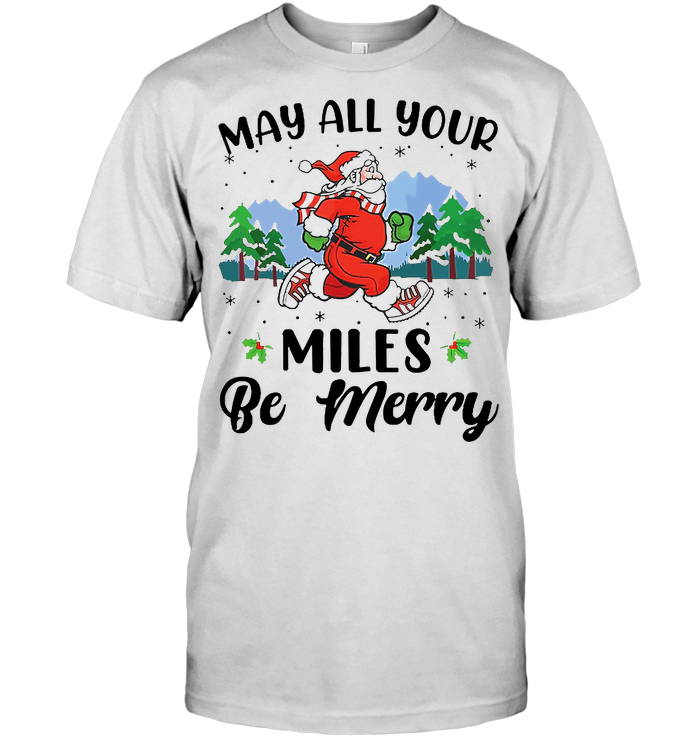 Running Santa May All Your Miles Be Merry T Shirt - from iheartpod.info 1