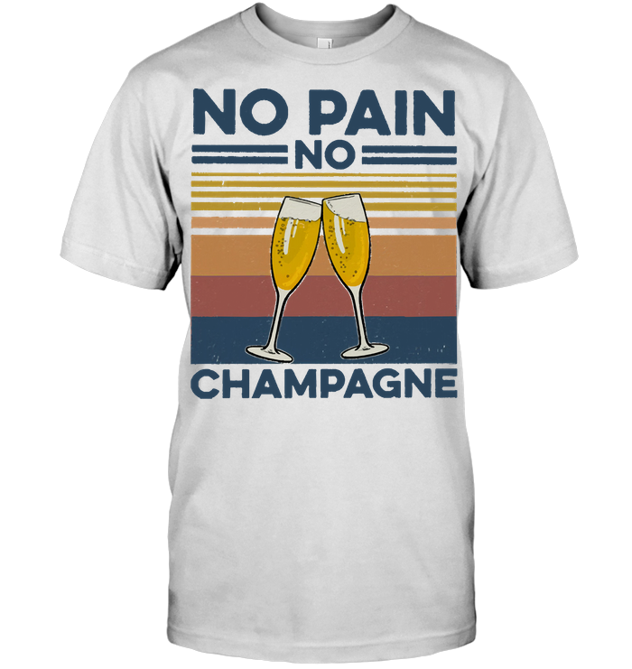 No Pain No Champagne Gym Fitness Vintage T Shirt