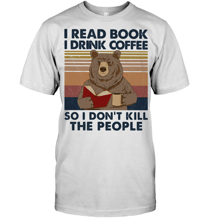 Bear I Read Book I Drink Coffee So I Don't Kill The People Vintage Retro T Shirt Unisex
