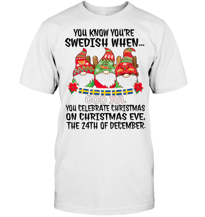 Gnomes You Know You're Swedish Christmas Crew T Shirt From AllezyGo - from teechip.info 1